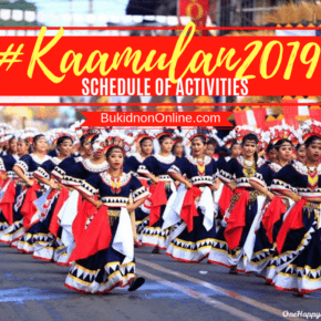 OFFICIAL KAAMULAN FESTIVAL 2019 BUKIDNON Schedule of Activities
