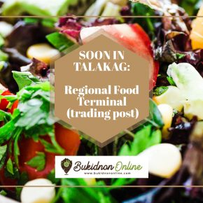 Talakag soon to have a regional food terminal